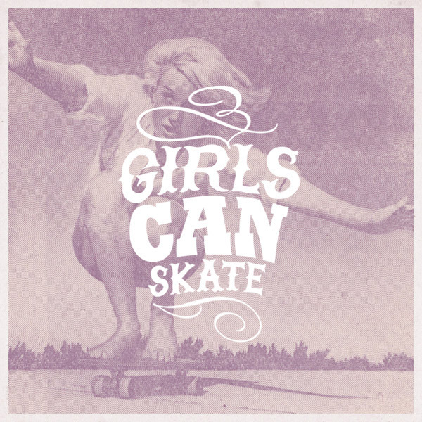 Girls Can Skate!